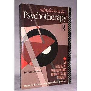 Introduction to Psychotherapy: An Outline of Psychodynamic Principles and Practice