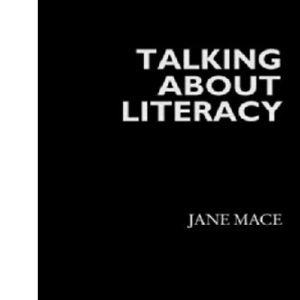 Talking About Literacy: Principles and Practice of Adult Education