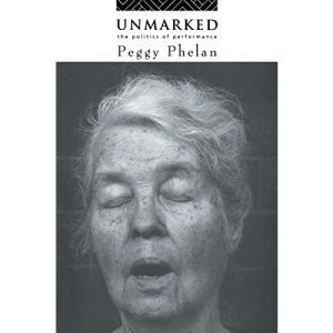Unmarked: The Politics of Performance