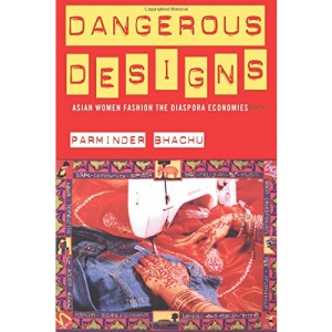 Dangerous Designs: Fashion, Asian Women and Diaspora