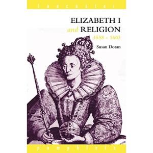 Elizabeth I and Religion, 1558-1603 (Lancaster Pamphlets)