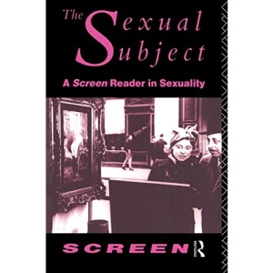 The Sexual Subject: A Screen Reader in Sexuality
