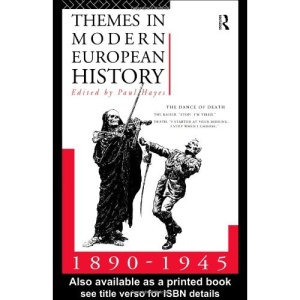 Themes in Modern European History, 1890-1945 (Themes in Modern European History Series)