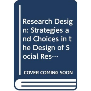 Research Design: Strategies and Choices in the Design of Social Research: 13 (Contemporary social research)