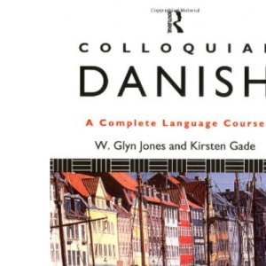 Colloquial Danish: A Complete Language Course (Colloquial Series)