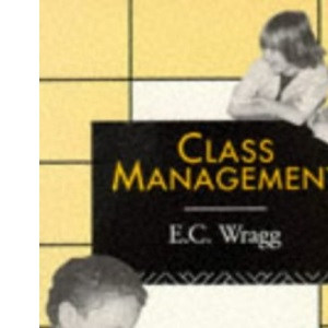 Class Management (Leverhulme Primary Project: Classroom Skills S.)