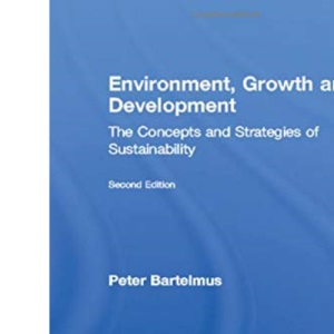 Environment, Growth and Development: Concepts and Strategies of Sustainability