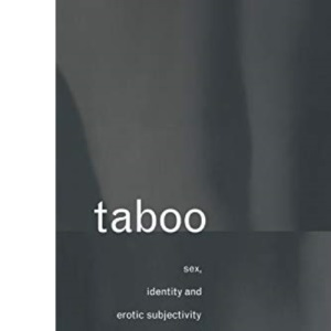 Taboo: Sex, Identity and Erotic Subjectivity in Anthropological Fieldwork