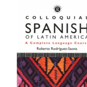Colloquial Spanish of Latin America (Colloquial Series)