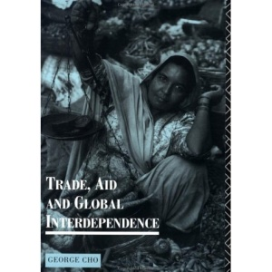 Trade, Aid and Global Interdependence (Routledge Introductions to Development)