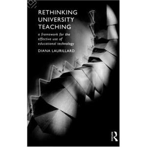 Rethinking University Teaching: A Framework for the Effective Use of Educational Technology