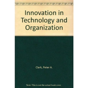 Innovation in Technology and Organization