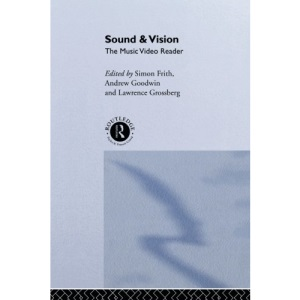 Sound and Vision: The Music Video Reader