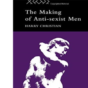 The Making of Anti-sexist Men (Male Orders)