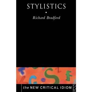 The New Critical Idiom : Stylistics