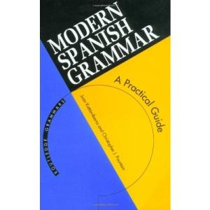 Modern Spanish Grammar (Routledge Modern Grammars)