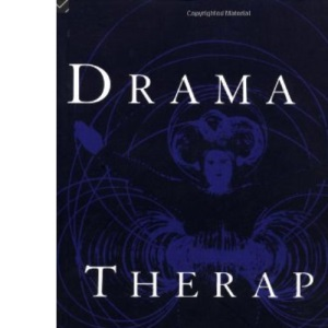 Drama as Therapy: Theatre as Living