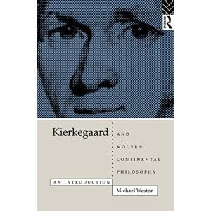Kierkegaard and Modern Continental Philosophy: An Introduction