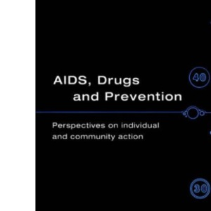 AIDS, Drugs and Prevention