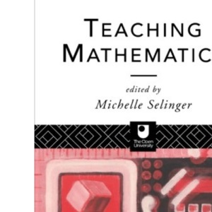 Teaching Mathematics (Open University Postgraduate Certificate in Education Course Readers)