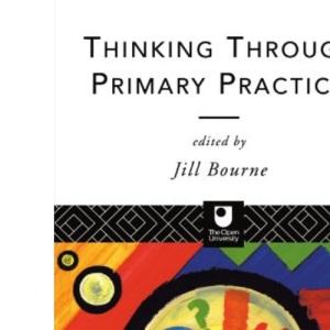Thinking Through Primary Practice (Open University)