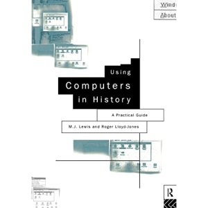 Using Computers in History: A Practical Guide