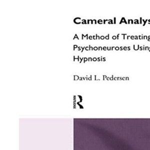 Cameral Analysis: Method of Treating the Psychoneuroses Using Hypnosis