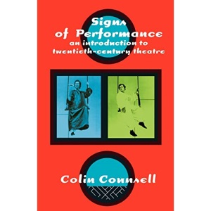 Signs of Performance: Introduction to Twentieth Century Theatre