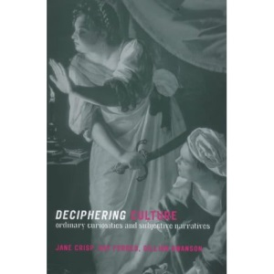 Deciphering Culture: Ordinary Curiosities and Subjective Narratives
