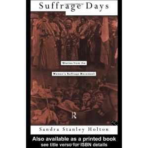 Suffrage Days: Stories from the Women's Suffrage Movement