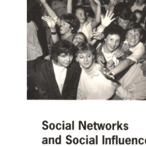 Social Networks and Social Influences in Adolescence (Adolescence and Society Series)