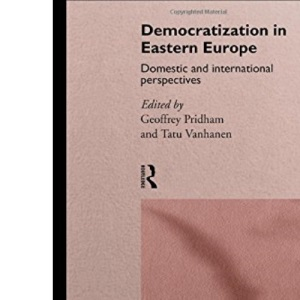 Democratization in Eastern Europe: Domestic and International Perspectives
