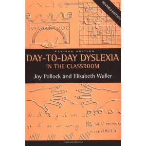 Day to Day Dyslexia in the Classroom