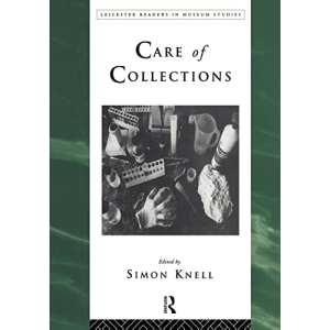 Care of Collections (Leicester Readers in Museum Studies)