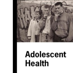 Adolescent Health: The Role of Individual Differences (Adolescence and Society Series)