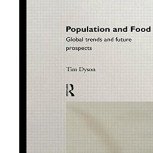 Population and Food: Global Trends and Future Prospects (Global Environmental Change S.)