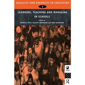Equality and Diversity in Education: Experiences of Learning, Teaching and Managing in Schools v.1: Experiences of Learning, Teaching and Managing in ... curricula: equality & diversity in education)