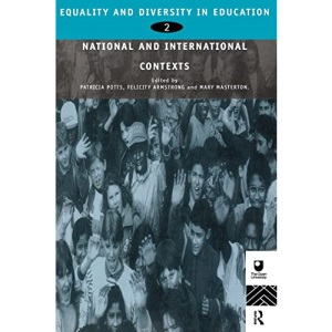 Equality and Diversity in Education: National and International Contexts v.2: National and International Contexts Vol 2 (Developing inclusive curricula: equality & diversity in education)