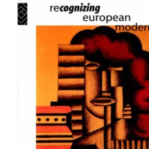 Recognising European Modernities: A Montage of the Present