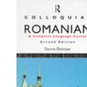 Colloquial Romanian: A Complete Language Course (Colloquial Series)