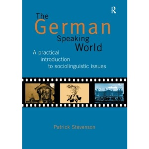 The German-speaking World: Practical Introduction to Sociolinguistic Issues (Routledge Language in Society)