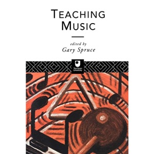 Teaching Music (Open University Postgraduate Certificate in Education Course Readers)
