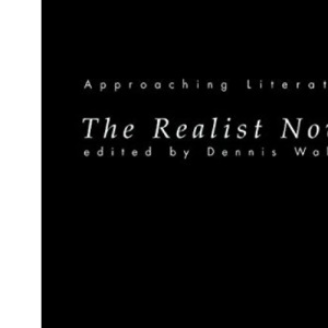 The Realist Novel (Approaching Literature)