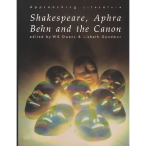 Shakespeare, Aphra Behn and the Canon: An Introductory Textbook (Approaching Literature)