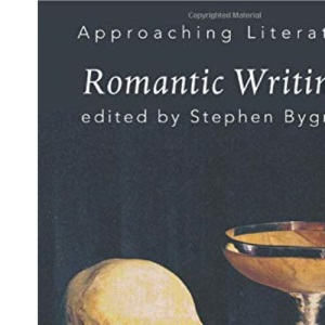 Romantic Writings (Approaching Literature)