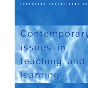 Contemporary Issues in Teaching and Learning (Exploring Educational Issues)
