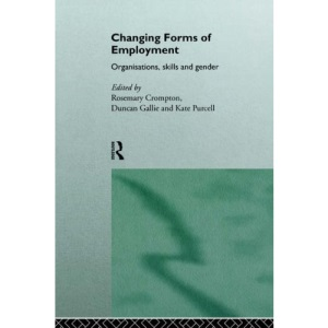 Changing Forms of Employment: Organizations, Skills and Gender (No.3, 1995)