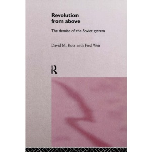 Revolution from Above: Demise of the Soviet System