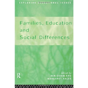 Families, Education And Social Differences (Exploring Educational Issues)
