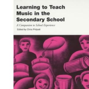Learning to Teach Music in the Secondary School (Learning to Teach in the Secondary School Series)